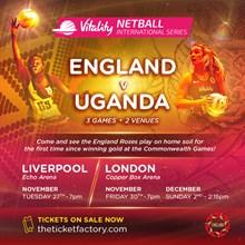 Vitality Netball International Series - England v Uganda
